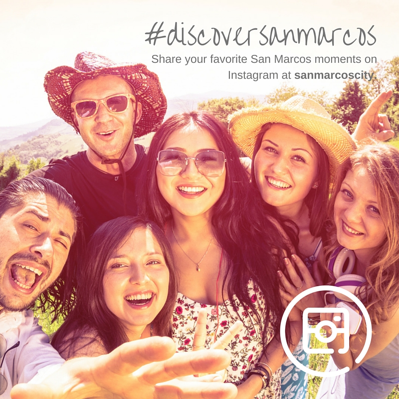 #DiscoverSanMarcos - engage with us on Instagram!
